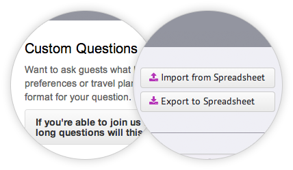 Add custom questions to your RSVP form, easy imports and exports, embed your RSVP on another website